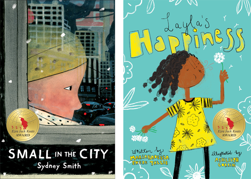 2020 Ezra Jack Keats Award for Writer and Illustrator Winners (top photo) The 2020 Ezra Jack Keats Award winner for writer is Sydney Smith, for Small in the City (left; published by Neal Porter Books, an imprint of Holiday House Publishing, Inc.). The winner for illustration is Ashleigh Corrin, for Layla's Happiness (right; published by Enchanted Lion Books). The EJK Award recognizes talented authors and illustrators early in their careers whose picture books, in the spirit of Keats, portray the multicultural nature of our world.